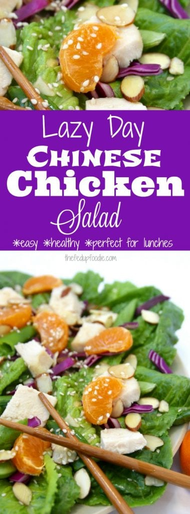 Lazy Day Chinese Chicken Salad recipe is a Fall favorite using unprocessed, real food ingredients. Incredible easy with just a few steps, this salad is perfect for lunches, lazy and busy days. Super tasty too! https://www.thefedupfoodie.com