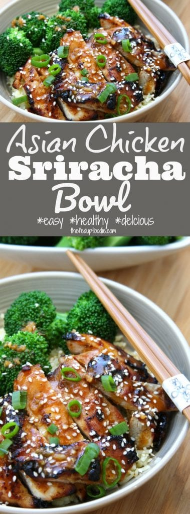 Asian Chicken Sriracha Bowl recipe has the flavors of the Orient, with sesame, garlic, ginger and spices. This recipe creates the best juicy grilled chicken and blanched broccoli. It is a no guilt dinner with a ton of flavor that's a favorite with family and company alike. https://www.thefedupfoodie.com