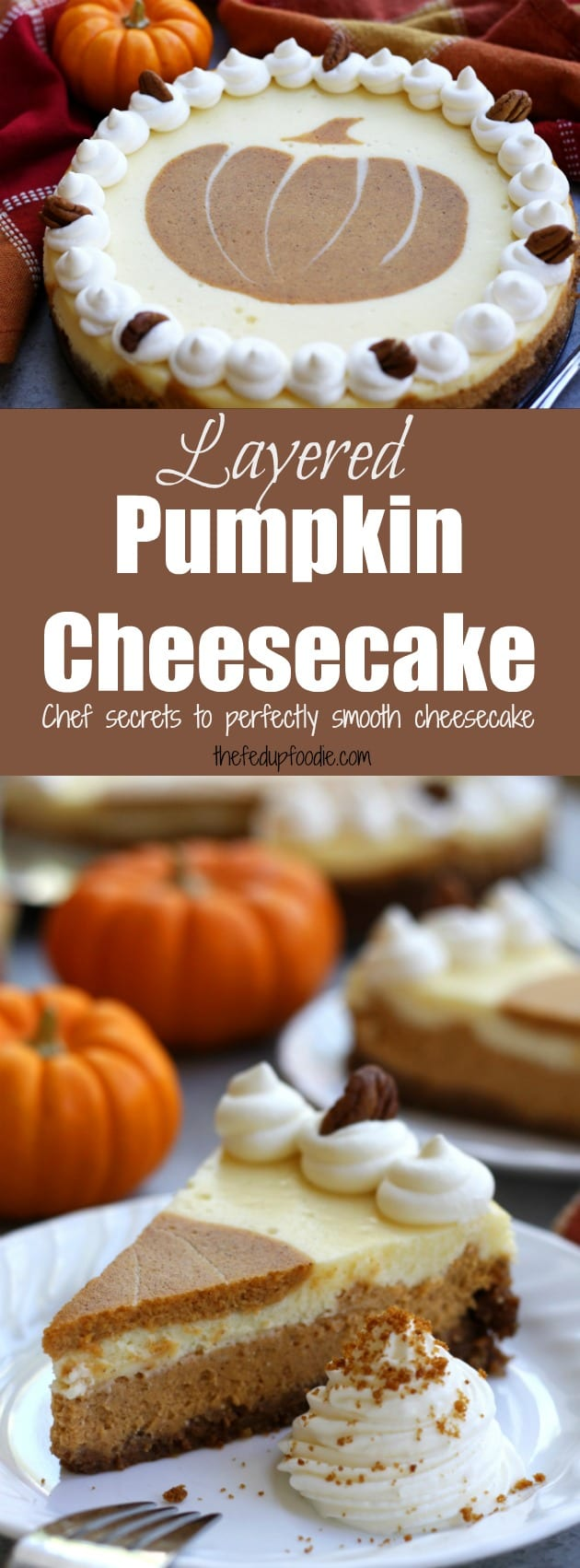 Layered Pumpkin Cheesecake recipe includes chef secrets to perfectly smooth cheesecake and tutorial showing steps to creating gorgeous pumpkin shaped topping. The best pumpkin cheesecake I have ever had and family favorite! Thanksgiving Desserts, easy, baking, Holiday, Fall and gingersnap crust. https://www.thefedupfoodie.com