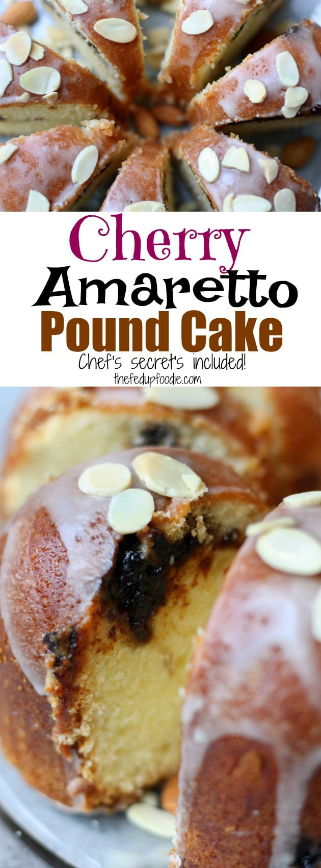 Learn chef's secrets and steps to baking perfect pound cake with this Cherry Amaretto Pound Cake recipe. Buttery and rich with flavors of amaretto and cherry makes this a favorite at holiday parties! https://www.thefedupfoodie.com