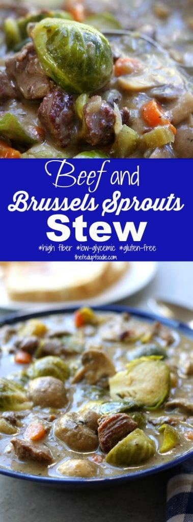 Beef and Brussels Sprouts Stew recipe is a hearty and healthy winter meal. Just a few easy steps. High in fiber, low on the glycemic index and gluten-free, this recipe is perfect for the diabetic to try or the winter weight watcher but tastes so good it will be a favorite everyone! https://www.thefedupfoodie.com