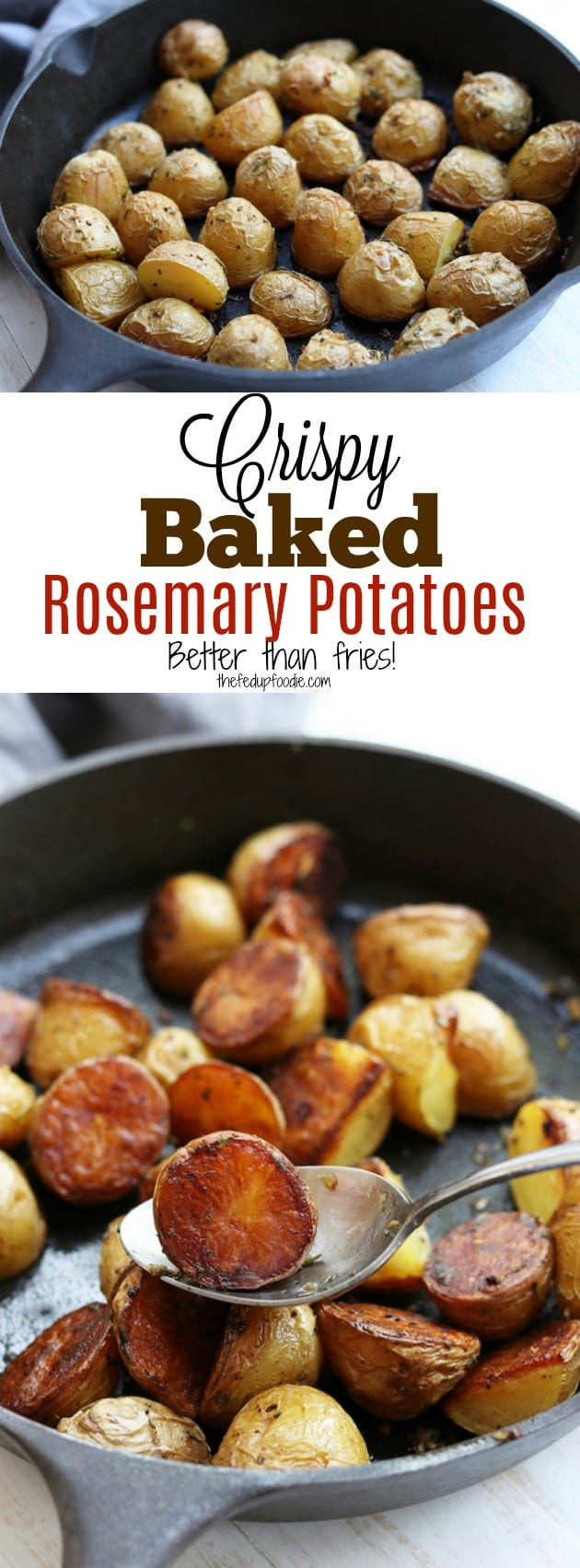 Crispy Baked Rosemary Potatoes recipes creates tender on the inside and crispy on the outside flavorful baked potatoes. Super easy with only 5 minutes of preparation. A favorite for breakfast or dinner! https://www.thefedupfoodie.com