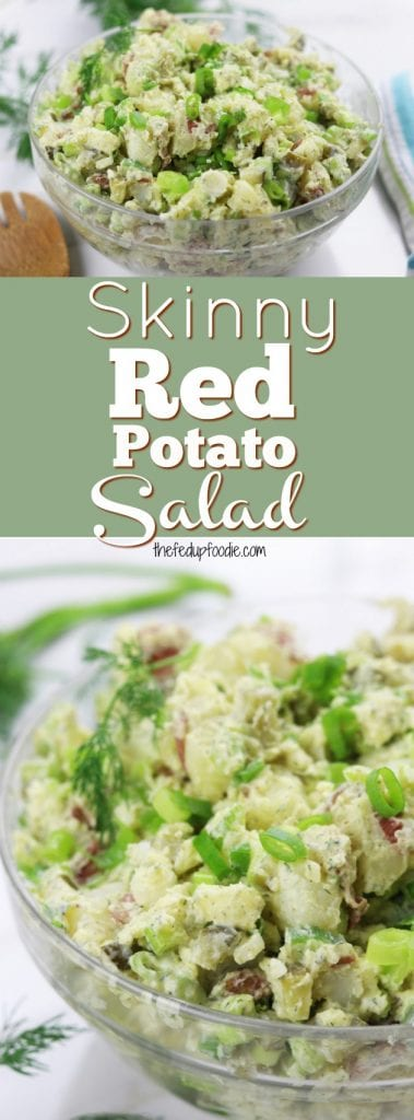 Skinny Red Potato Salad recipe has dill, yogurt, pickles and stone-ground mustard. Simple steps that makes the best side for chicken, ribs, hot dogs and hamburgers. A family favorite that is requested multiple times a year. #potatosalad #bbq #bbqside https://www.thefedupfoodie.com