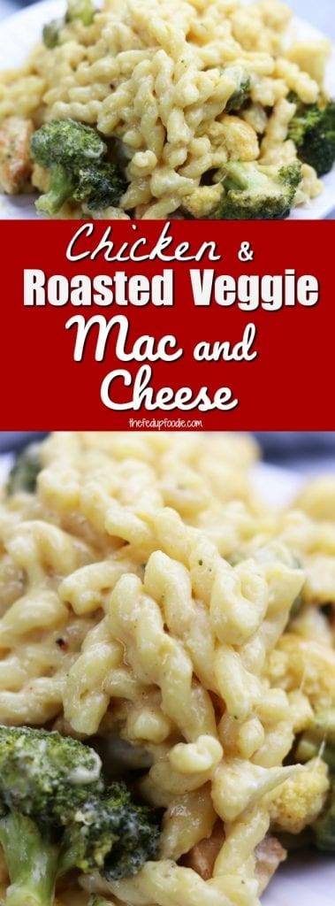 Chicken & Roasted Veggie Mac and Cheese recipe is a completely irresistible homemade classic and family favorite. A few key ingredients and a little roasting makes this stovetop mac and cheese an ooey gooey and tempting way to eat your veggies .https://www.thefedupfoodie.com