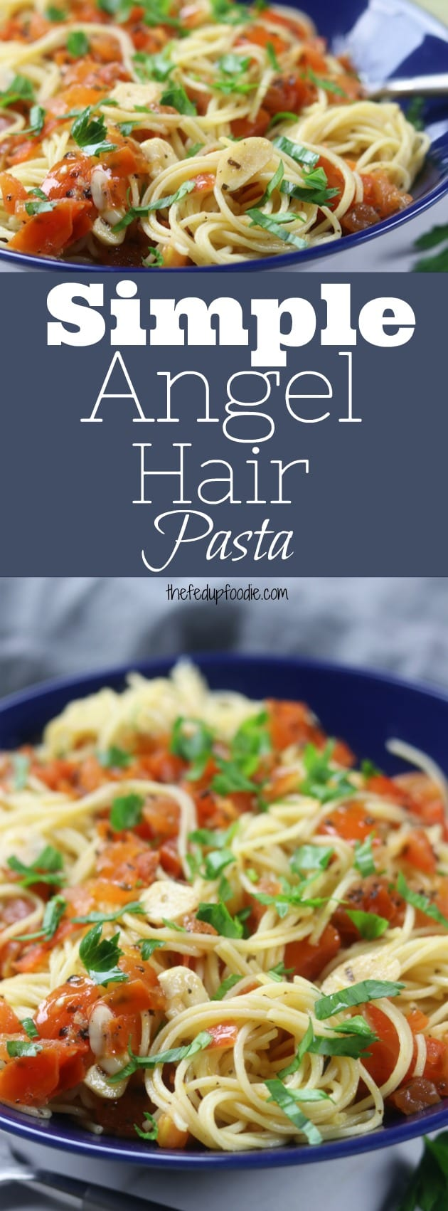 Simple Angel Hair Pasta recipe has only 5 ingredients but feels like an Italian feast. Add your favorite protein or leave as is for a favorite vegetarian meal. Perfect for a quick and easy dinner that comes together in under 30 minutes. #easydinner #quickdinner #healthydinner https://www.thefedupfoodie.com