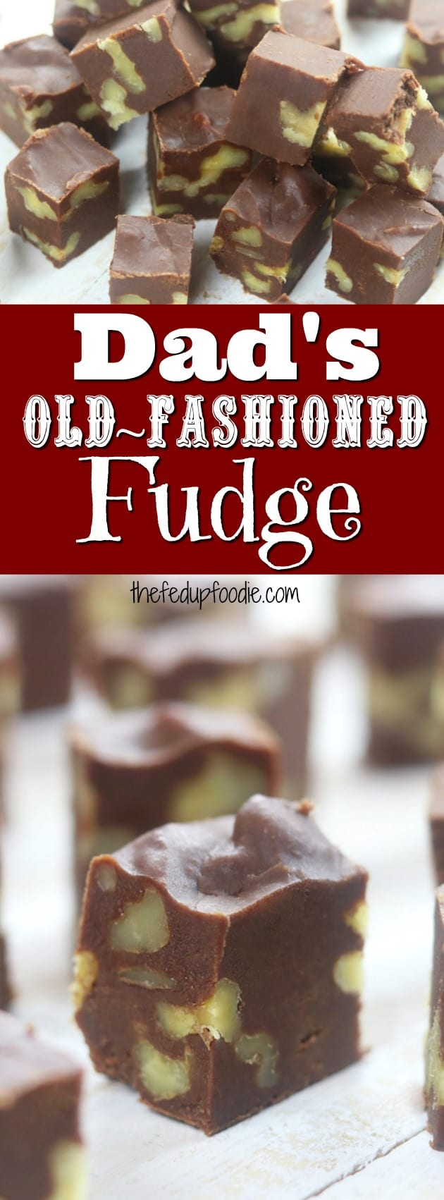 Dad's Old Fashioned Fudge recipe has been in my family since about 1975 and is an absolute must-make every Christmas and Easter. With just 5 ingredients, it turns out rich, creamy and a complete crowd pleaser! We served this fudge at my Dad's funeral reception and the plate was wiped clean in minutes. #Christmas #candy https://www.thefedupfoodie.com