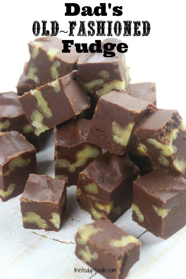 Dad's Old Fashioned Fudge recipe has been in my family since about 1975 and is an absolute must-make every Christmas and Easter. With just 5 ingredients, it turns out rich, creamy and a complete crowd pleaser! We served this homemade fudge at my Dad's funeral reception and the plate was wiped clean in minutes. #thefedupfoodie #oldfashionedfudgerecipes #oldfashionedfudge #fudgerecipeschocolate #chocolatefudge #chocolatefudgerecipes #christmascandygifts https://www.thefedupfoodie.com