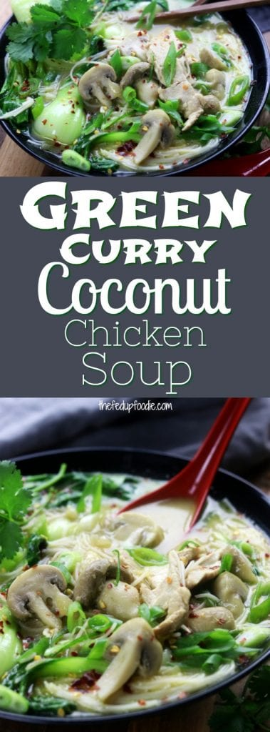 Green Curry Coconut Chicken Soup recipe is a quick and healthy comfort food perfect for an easy dinner for two. Aromatic with loads of flavor, this soup is completely addictive. #soup #chicken #quick #healthy https://www.thefedupfoodie.com