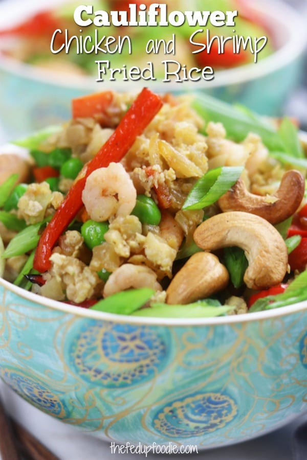 Cauliflower Chicken and Shrimp Fried Rice recipe is a delicious and satisfying veggie packed meal that my husband and I adored. Perfect alternative to take-out when eating healthy with Paleo, Whole-30 and Ketogenic approaches. #CauliFlowerFriedRice #HealthyDinner https://www.thefedupfoodie.com