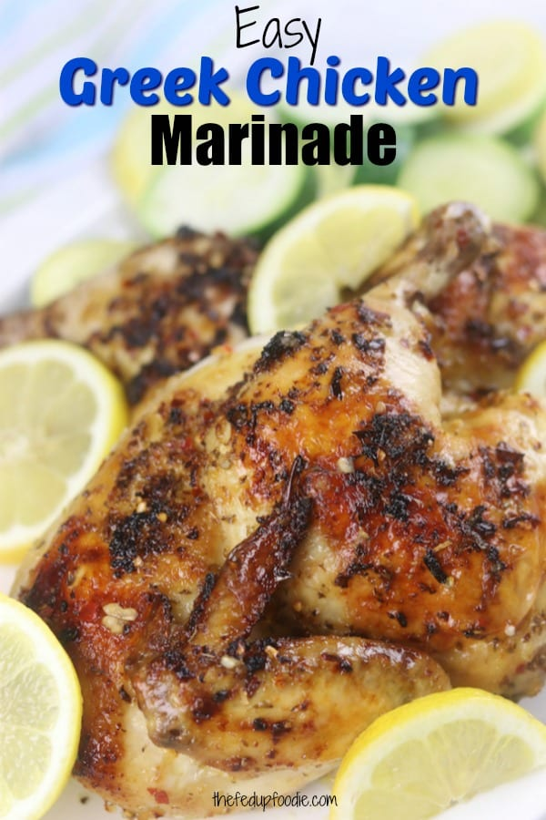 Easy Greek Chicken Marinade creates the best, most tender baked or grilled chicken. Perfect for whole chickens, chicken breasts or chicken kebabs. This marinade bursts with the flavors of lemon, garlic and oregano. #GreekChickenMarinade #ChickenMarinade https://www.thefedupfoodie.com
