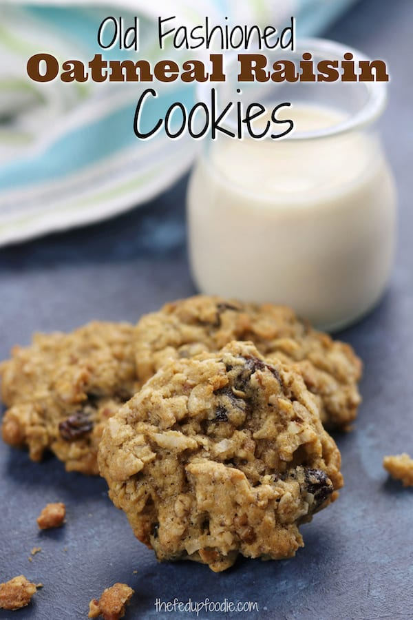 Old Fashioned Oatmeal Raisin Cookies create a chewy and crispy treat that everyone loves. Pecans, coconut, raisins and old-fashioned rolled oats makes these even better than Grandma use to make. #OatmealCookies #BestOatmealCookies https://www.thefedupfoodie.com