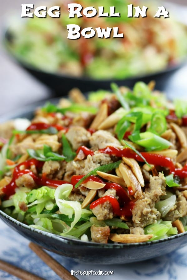 Satisfying and so delicious, Egg Roll In a Bowl has the crunch of an egg roll without the carbs. This recipe is a much easier and healthier version of the classic Chinese appetizer and my all time favorite stir fry. #StirFry #LowCarbRecipes https://www.thefedupfoodie.com/