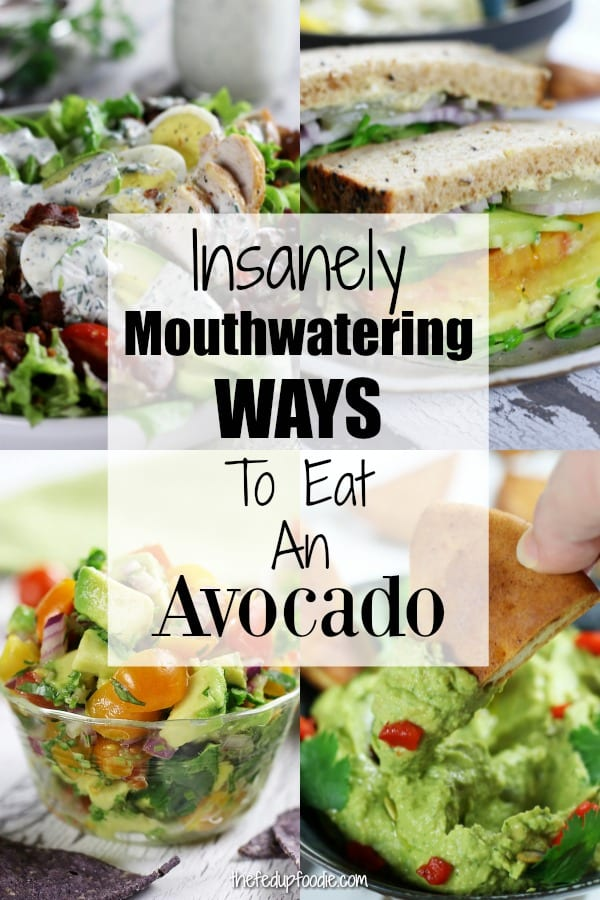 Four pictures of Insanely Mouthwatering Ways to eat an avocado.