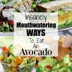 Mouthwatering Ways To Eat an Avocado collage.