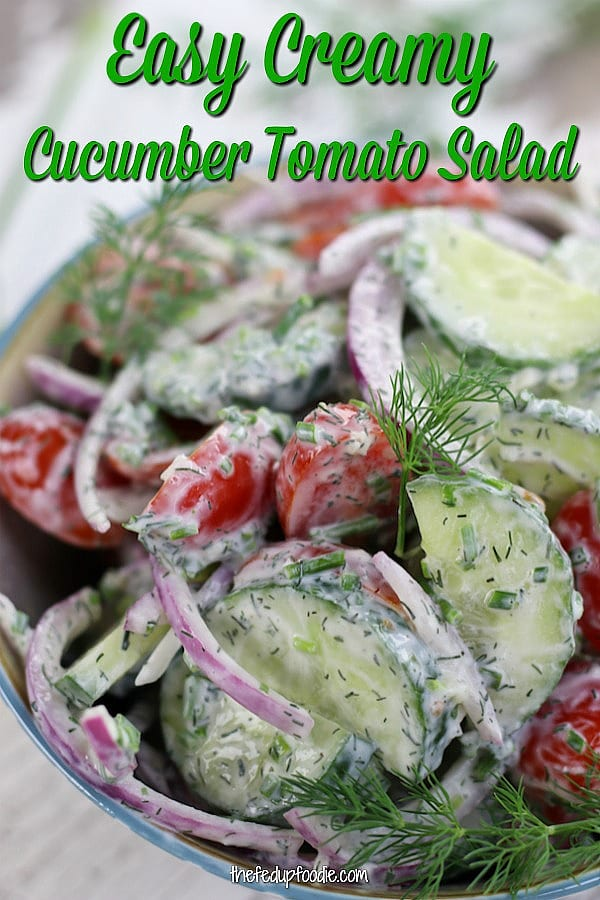 Creamy Cucumber Tomato Salad is a light, refreshing and easy side that is delicious next to all kinds of main dishes or on its own. One of the best cooling veggie dishes on a hot summer day.  #CreamyCucumberSalad #CucumberSalad #WithGreekYogurt #BestCucumberSalad https://www.thefedupfoodie.com