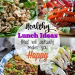 A collage of Healthy Lunch Ideas that will actually make you Happy.