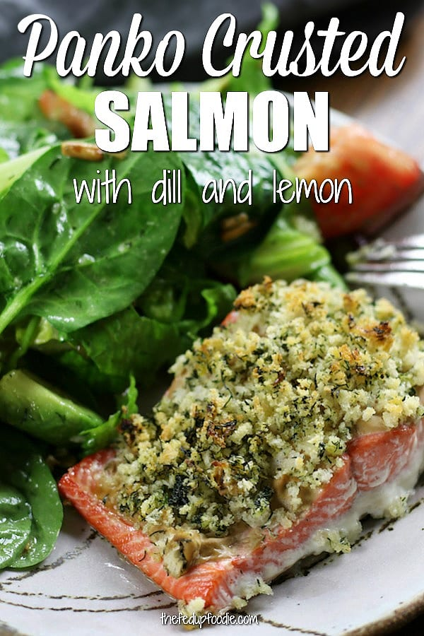 Panko Crusted Salmon with Dill and Lemon is a quick and healthy meal full of bright flavors. Oven baked with dijon and olive oil makes this salmon recipe lighter in calories. An absolute treat when doing the low-carb diet.  #SalmonRecipe #PankoSalmon #BakedSalmon #SeafoodDishes #Seafood https://www.thefedupfoodie.com