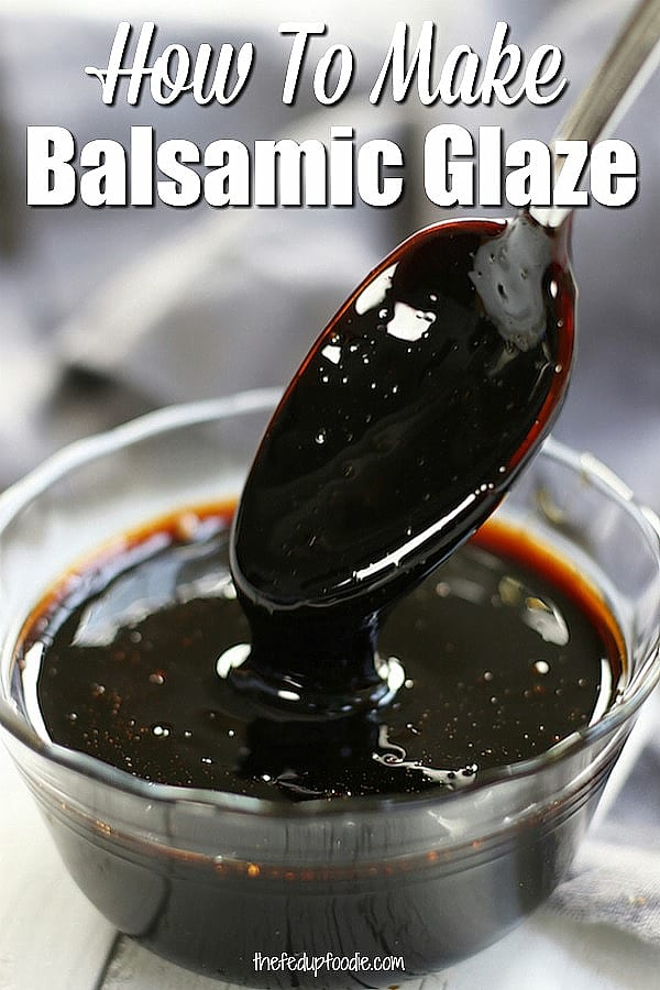 Learn how to make an easy and delicious Balsamic Glaze with just one ingredient. With its sweet tartness and syrup like consistency, this recipe accompanies all kinds of chicken, fish, beef, pork and veggies beautifully. 