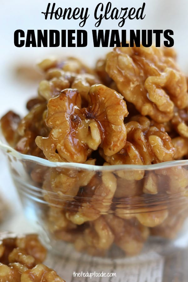 Quick, easy and so delicious, this Candied Walnuts recipe is honey glazed and perfect in salads, eaten with cheese or as a simple snack. One of our favorite healthy treats during the holidays. #CandiedWalnuts #GlutenFree #CandiedWalnutsRecipe #HealthyCandiedWalnuts #EasyCandiedWalnuts https://www.thefedupfoodie.com
