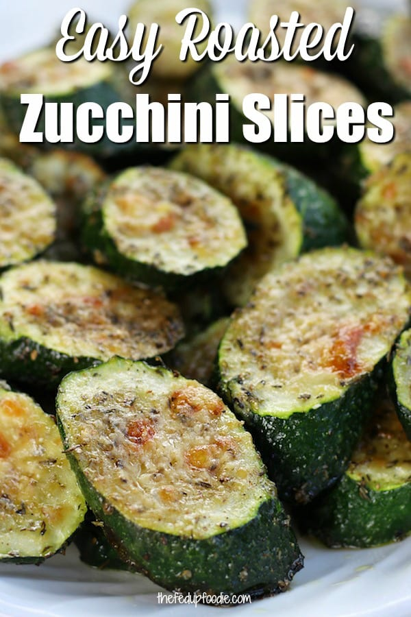 Incredibly easy to make and so full of flavor, these Roasted Zucchini Slices are as healthy as they are delicious. Flavors of garlic, thyme and parmesan. We love zucchini cooked like this.  #RoastedZucchini #RoastedZucchiniOven #ZucchiniRecipe #HealthyZucchiniSlices #EasyRoastedZucchini https://www.thefedupfoodie.com