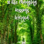 10 Life Changing Lessons Learned