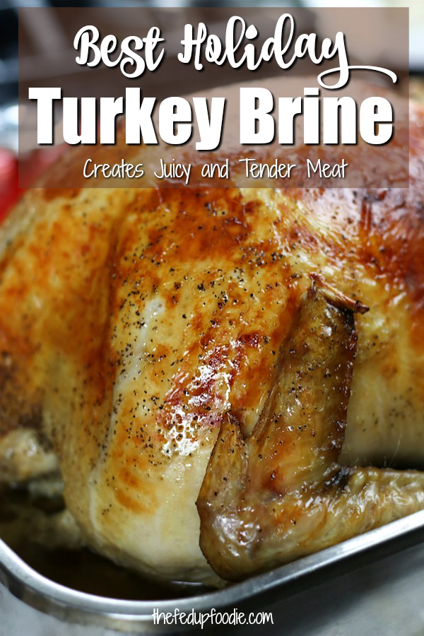 Best Turkey Brine recipe creates the most flavor packed and moist turkey meat perfect for impressing family and friends on Thanksgiving. We have used this recipe year after year without fail, always making everyone extremely happy. #BestTurkeyBrine ##EasyTurkeyBrine #ThanksgivngTurkeyBrine https://www.thefedupfoodie.com