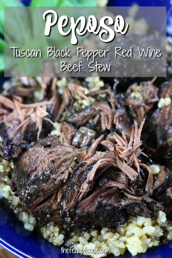 "This Peposo recipe, aka ""Tuscan Black Pepper Red Wine Stew"", creates incredibly flavor and mouthwatering beef. Not only does the meat shred with the touch of a fork, but also melts in your mouth with a rich and savory red wine broth.  #PeposoRecipe #PeposoBeef #ItalianBeefStew #TuscanBeefStew https://www.thefedupfoodie.com"