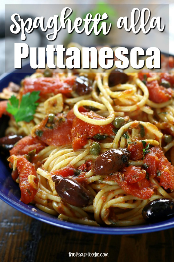 Spaghetti alla Puttanesca is an incredibly simple dinner that is perfect for busy weeknights. This authentic Italian recipe has delicious flavors of garlic, capers, anchovies, olives and tomatoes.Pasta lovers adore this recipe! #Puttanesca #SpaghettiPuttanesca #AuthenticItalianPasta https://www.thefedupfoodie.com