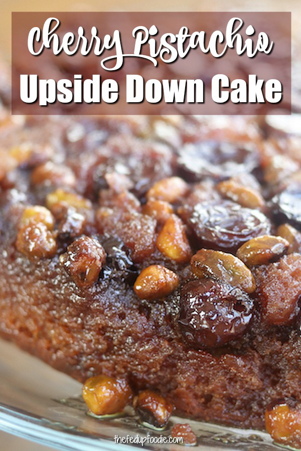 Cherry lovers rejoice! Cherry Pistachio Upside Down Cake recipe has caramelized cherries and pistachios with a moist, from scratch cake. This cake can be made anytime of year! #CherryUpSideDownCake #CherryCake #CakeRecipes https://www.thefedupfoodie.com