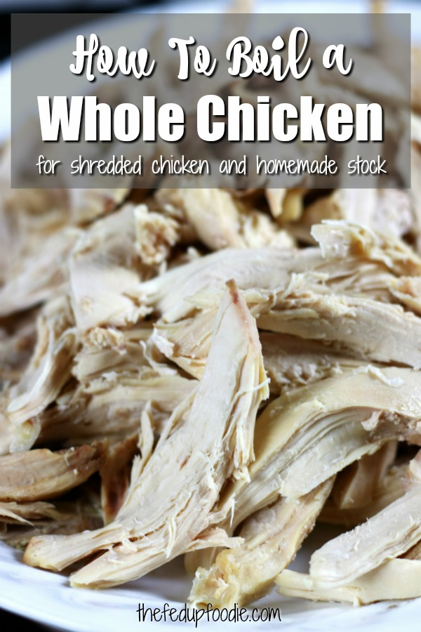Learn the simple steps on How To Boil a Whole Chicken for tender shredded chicken pieces and flavorful homemade broth. 