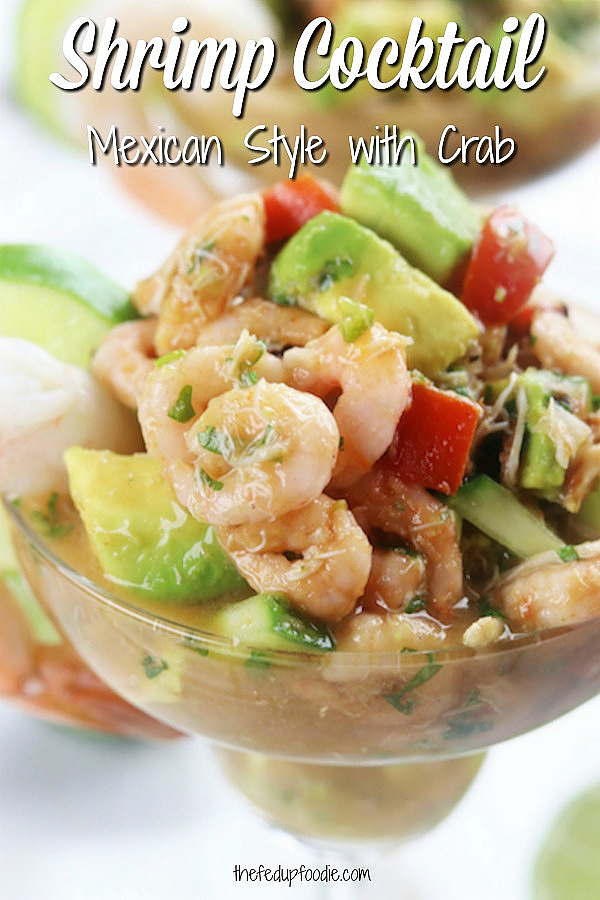 There is nothing better than this Mexican Shrimp & Crab Cocktail on a hot summer day. It is flavorful, refreshing and a favorite as a lighter meal or as a crowd pleasing appetizer. #ShrimpCocktail #ShrimpRecipe https://www.thefedupfoodie.com
