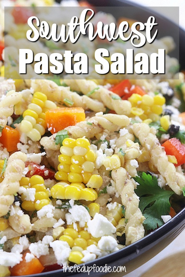 Southwest Pasta Salad recipe is like a clean eating version of Mexican street corn pasta salad. With fresh cooked corn, black beans and a creamy Greek yogurt dressing. This pasta salad is perfect for summer parties or dinners. #PastaSalad #PastaDishes https://www.thefedupfoodie.com