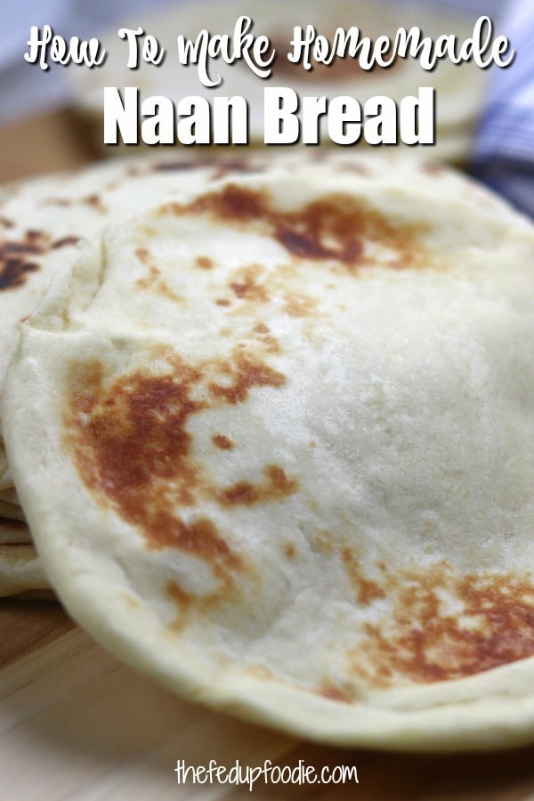 Learn the basics of making Homemade Naan, an easy & fluffy skillet bread that goes perfectly with Indian dishes or can be used to make pizza. #NaanBreadRecipe #HomemadeNaan https://www.thefedupfoodie.com