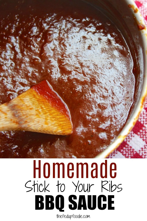 Stick To Your Ribs BQQ Sauce is a homemade sauce that rivals the Southern BBQ. Learn how to make thick and extra thick BBQ sauce that is not only mouthwatering, but also easy to make. #BBQSauceHomemade #BBQSauceForRibs #BBQSauceForPulledPork #BBQSauceForChicken https://www.thefedupfoodie.com