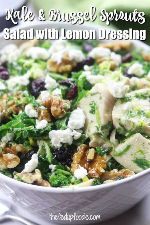 Kale and Brussel Sprouts Salad recipe has cranberries, walnuts, Chèvre, chicken and a simple lemon dill dressing. With some of the healthiest ingredients around, this salad is incredibly delicious and comforting. My husband loved it so much that he has asked that it be in our weekly menu rotation. #KaleSalad #KaleSaladDressing #ShreddedKaleandBrusselSproutSalad https://www.thefedupfoodie.com