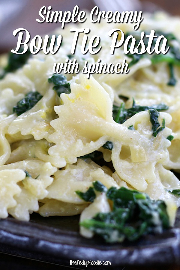 With the flavors of garlic, lemon and nutmeg,  Simple Creamy Farfalle Pasta with Spinach is a super easy and delicious dinner. This dish works perfect by itself or with your favorite protein.