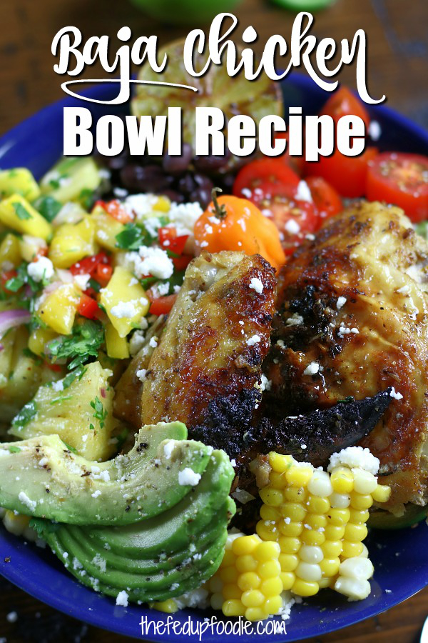 Baja Chicken Bowl recipe is made with mouthwatering Baja Chicken, Pineapple Mango Salsa, black beans and brown rice. A healthy dinner or lunch that is fresh, flavorful and fun to eat. 