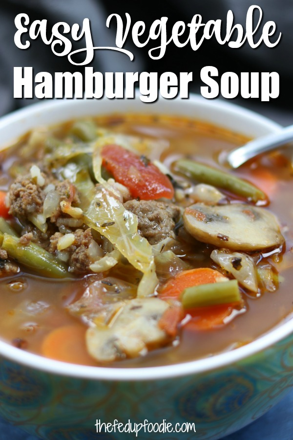 Easy and fast, this Hamburger Vegetable Soup is a family favorite. Made with beef broth, cabbage and loads of veggies. A delicious warm and satisfying meal. https://www.thefedupfoodie.com