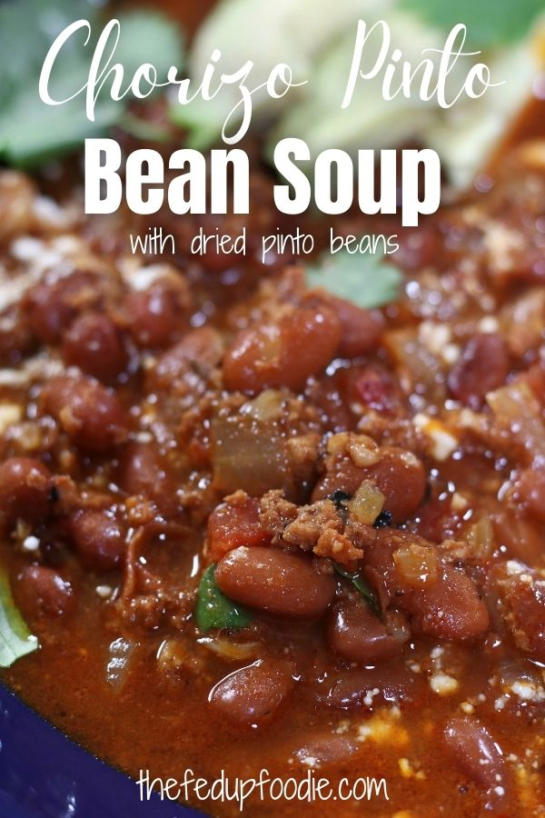 This Chorizo Pinto Bean Soup is a simple healthy dinner perfect for the colder months. With garlic, onion, tomatoes and Mexican Chorizo, this soup is loaded with flavor and comfort. #ChorizoRecipesForDinner #ChorizoPintoBeans #PintoBeanSoup #HealthySimpleMeals #DryPintoBeanRecipe