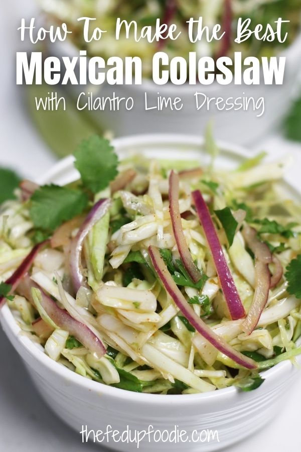 Mexican Coleslaw with Cilantro Lime Dressing is easy, fresh and flavorful. Tastes great in tacos, shrimp burritos or as a healthy side to Mexican feasts. 
