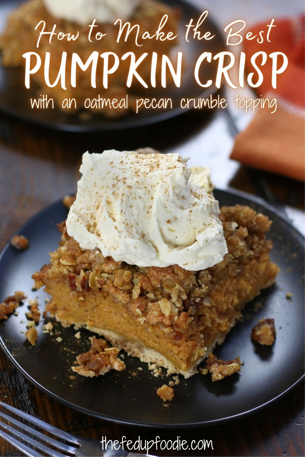 One of the easiest homemade Thanksgiving desserts, this Pumpkin Crisp is incredibly delicious. A ginger shortbread layer is topped with a rich pumpkin filling and then an oatmeal pecan crumble topping. #PumpkinRecipes #PumpkinCrisp #PumpkinCrispRecipeEasy #BestPumpkinDesserts #CannedPumpkinRecipesEasy #BestPumpkinCrispRecipe #PumpkinCrispDessert #PumpkinOatCrisp #PumpkinCrispWithOats #PumpkinCrispWithPecans